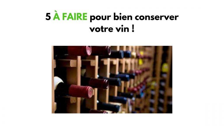 5 a faire pour bien conserver le vin