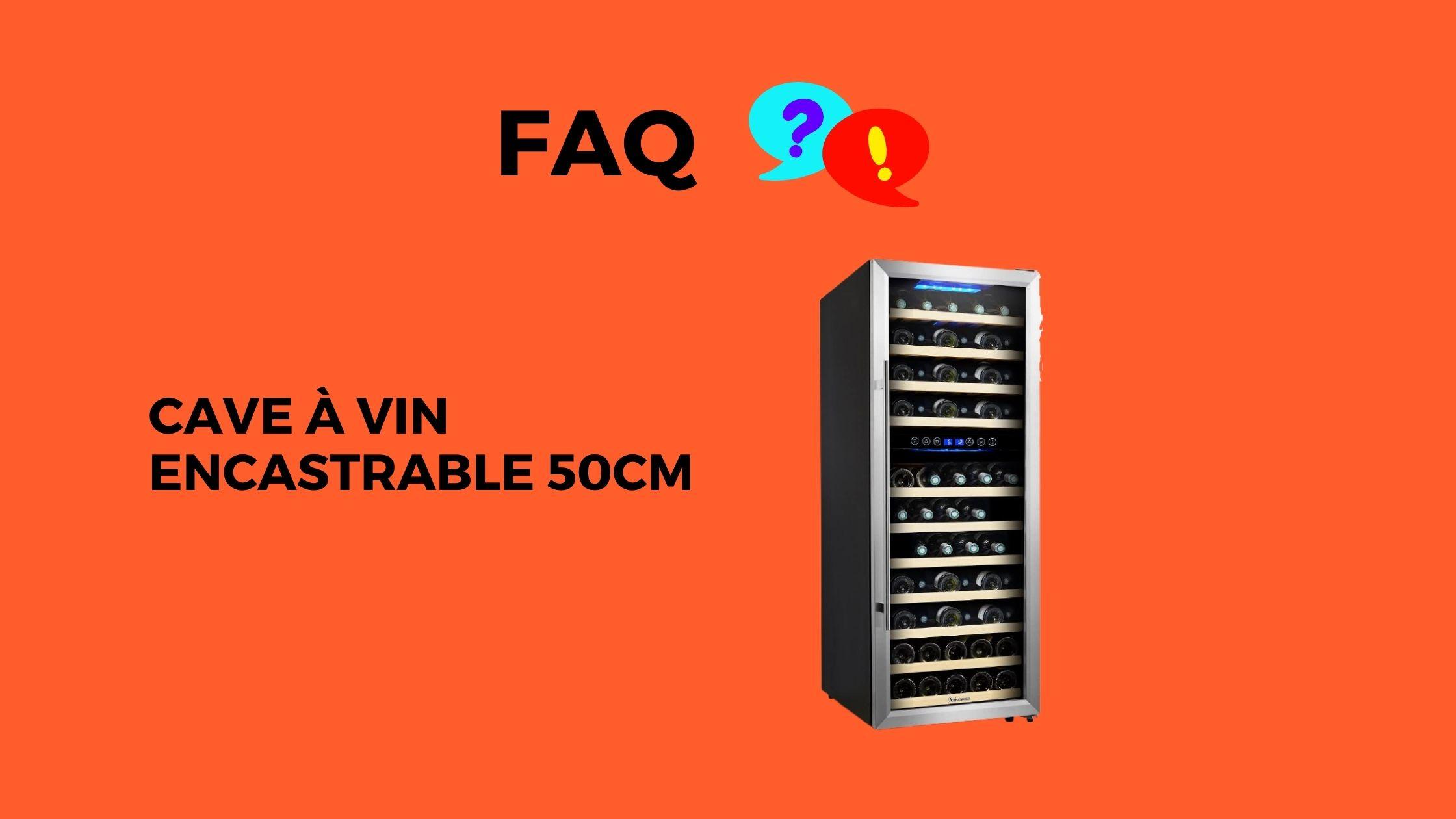 faq cave a vin encastrable 50cm