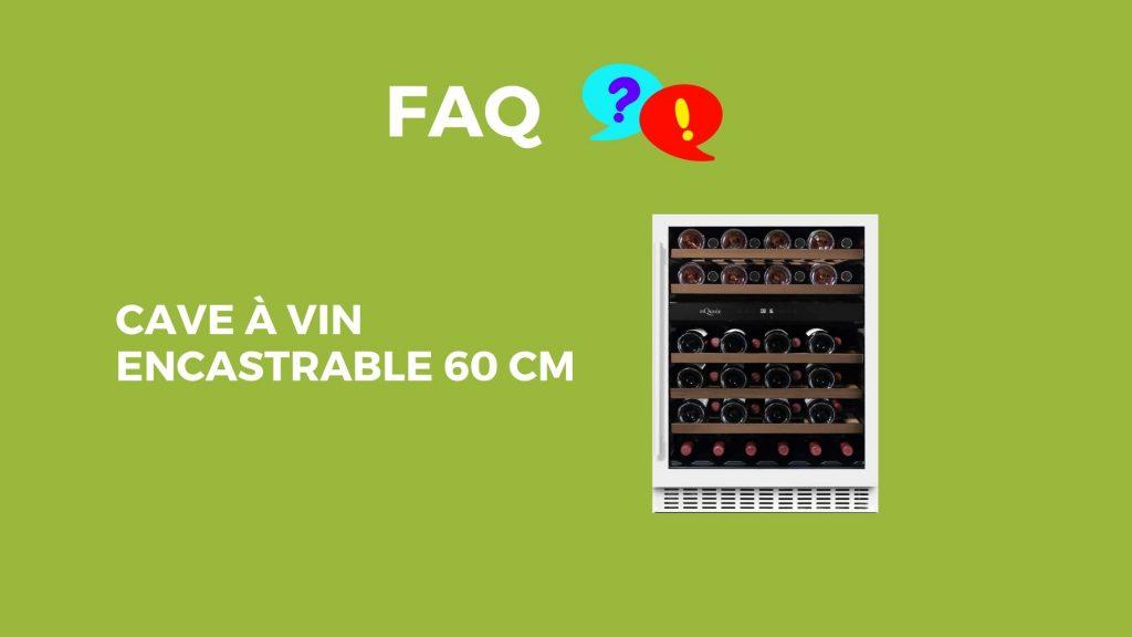 faq cave a vin encastrable 60cm